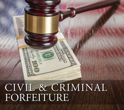 Civil and Criminal Forfeiture