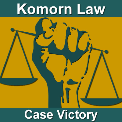 Komorn Law - Client Victory